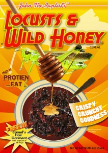 Locusts and wild honey, anyone?